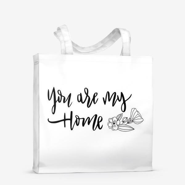Сумка-шоппер «You are my home»