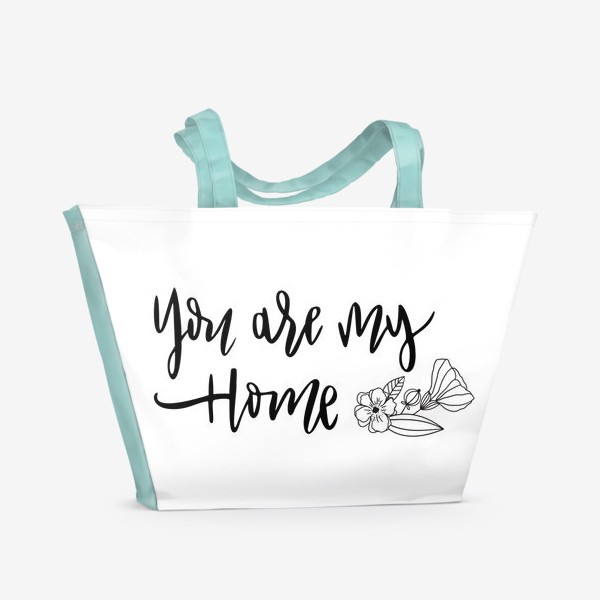 Пляжная сумка «You are my home»