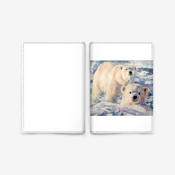 Обложка для паспорта «Белые медведи»