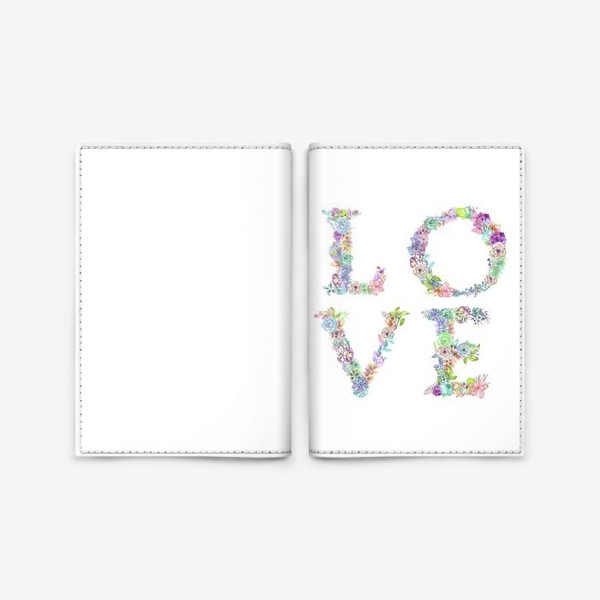 """Обложка для паспорта «Акварельно-цветочное слово """"Love""""»"""