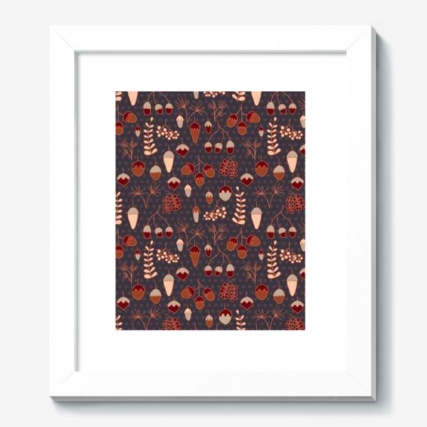 Картина «Желуди, ягоды, листья. Теплые, коричневые тона»