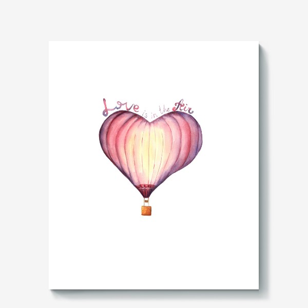 Холст «Акварельный воздушный шар в форме сердца Love is in the air»