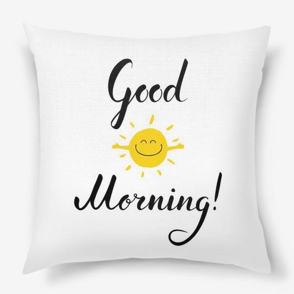 Подушка «Good Morning! Доброе утро!»