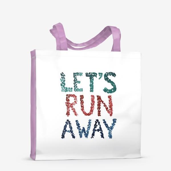 Сумка-шоппер «Let's run away»