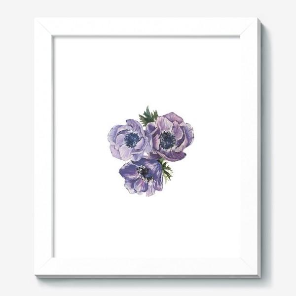 Картина «цветы Анемоны»