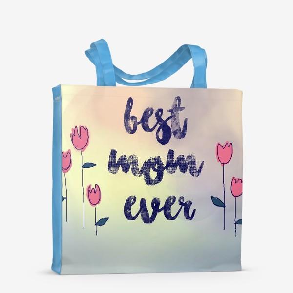 Сумка-шоппер «Лучшая мама на свете, best mom ever»