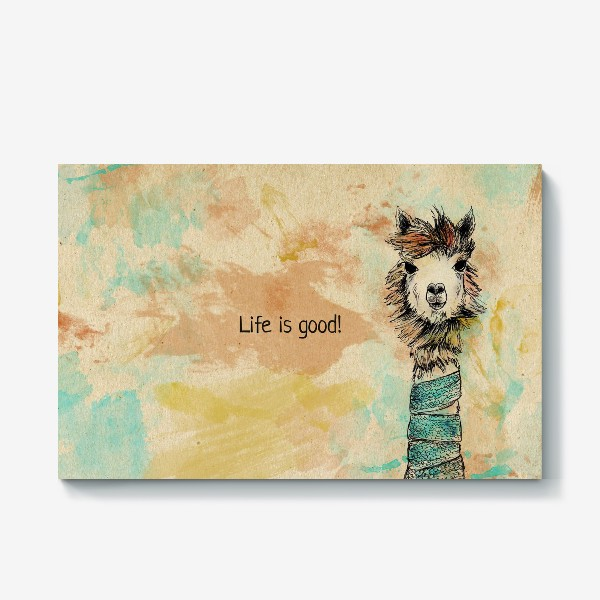 "Холст «Альпака ""Life is good!""»"