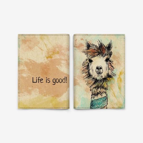 """Обложка для паспорта «Альпака """"Life is good!""""»"""