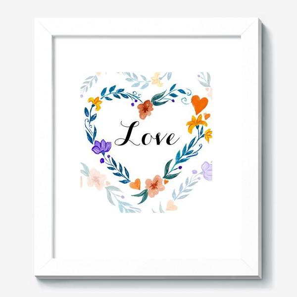 Картина «Рамка в форме сердца из цветов и веток. Любовь.»