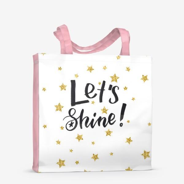 Сумка-шоппер «Let's shine!»