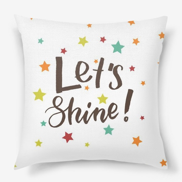 Подушка «Давай сиять»