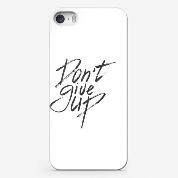 Чехол iPhone «Don't give up. Леттеринг»