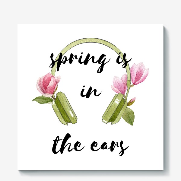 Холст «Spring is in the ears»