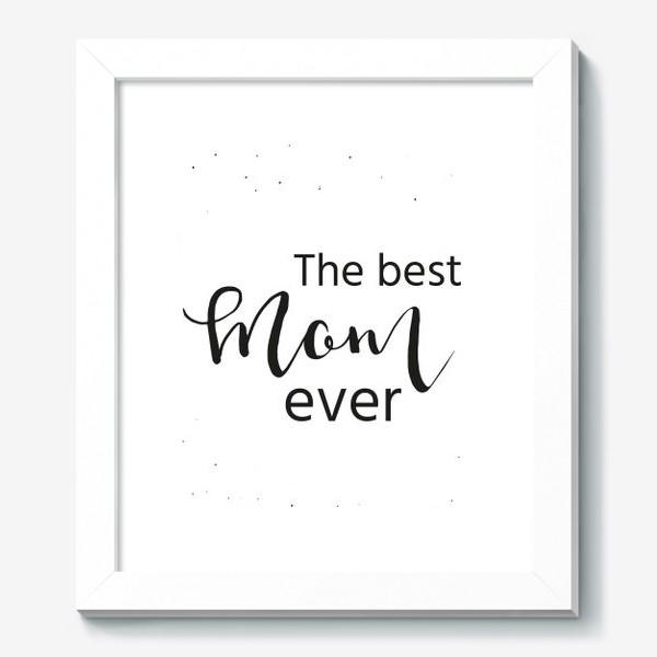 Картина «Лучшая мама на свете. Леттеринг»