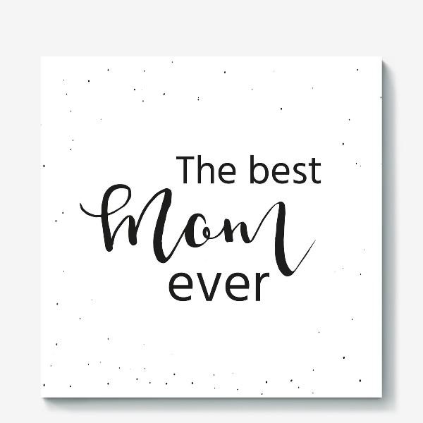Холст «Лучшая мама на свете. Леттеринг»