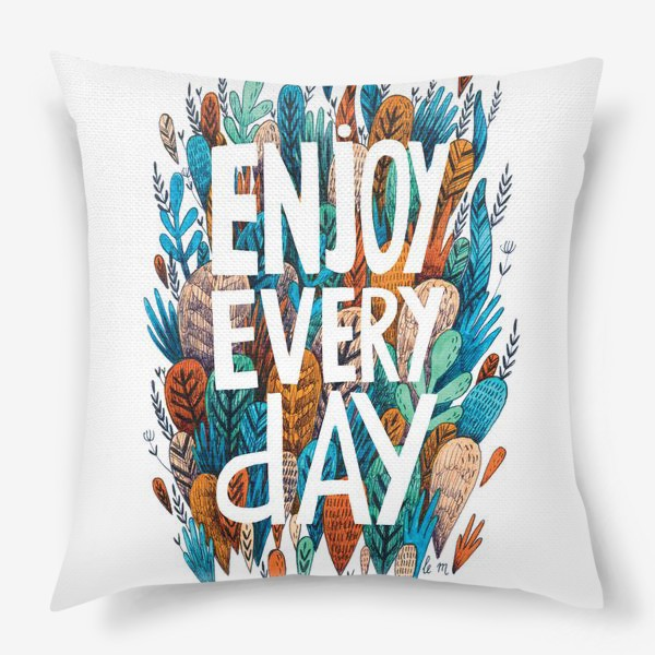 Подушка «enjoy every day»