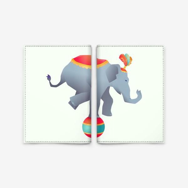 Обложка для паспорта «Цирковой слон на шаре»