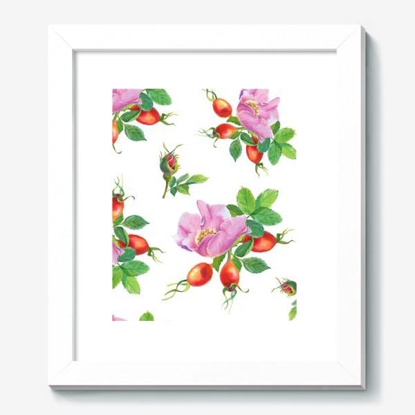 Картина «Цветы и ягоды шиповника.Бесшовный узор.»