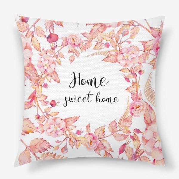 Подушка «Дом милый дом»