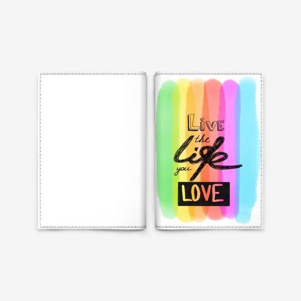 Обложка для паспорта «Надпись Live the life you love»