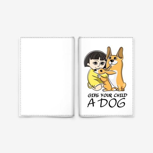 Обложка для паспорта «Купите вашему ребенку собаку»