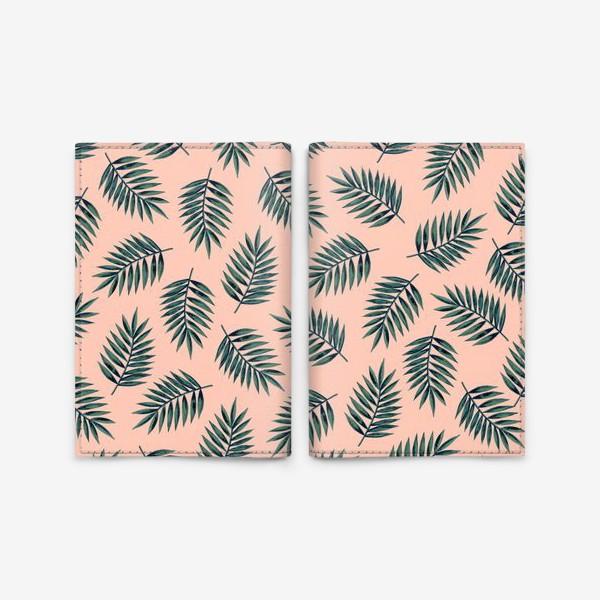Обложка для паспорта «Листья пальмы/Palms»