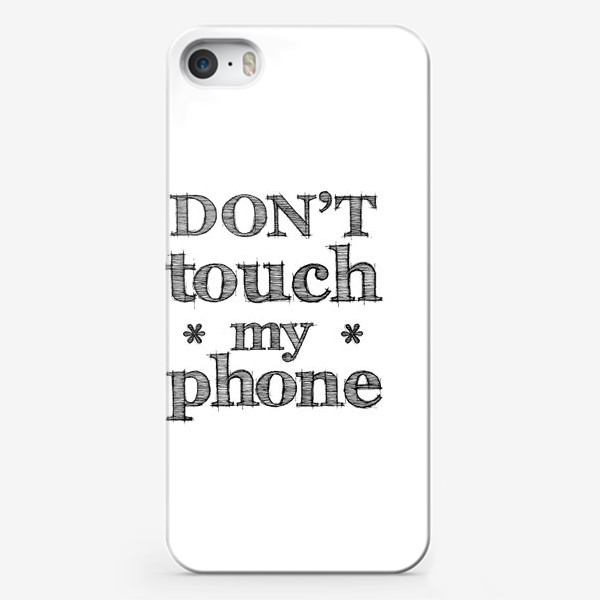 Чехол iPhone «Don't touch my phone»