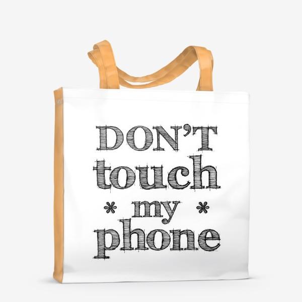 Сумка-шоппер «Don't touch my phone»