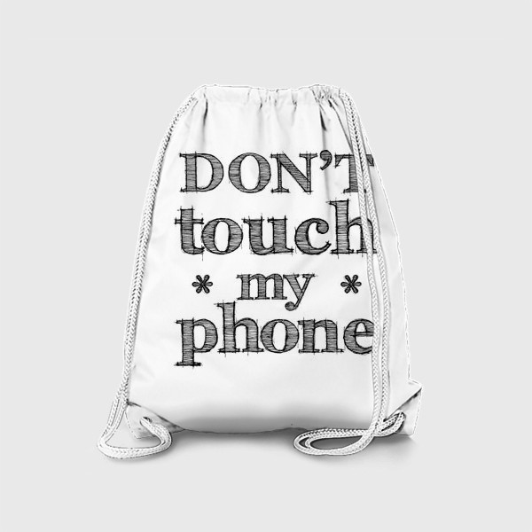 Рюкзак «Don't touch my phone»