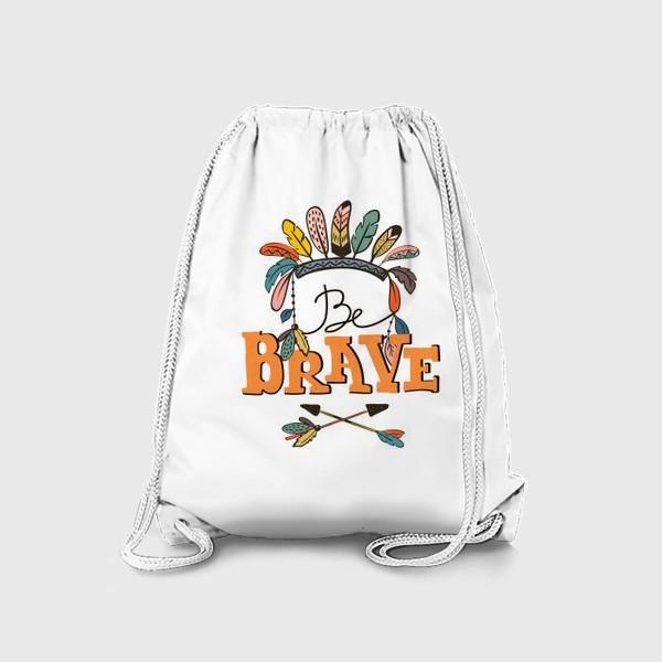 Рюкзак «Иллюстрация в бохо-стиле Be Brave»
