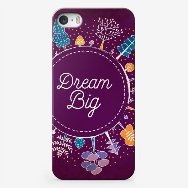 Чехол iPhone «Мечтай о большем»