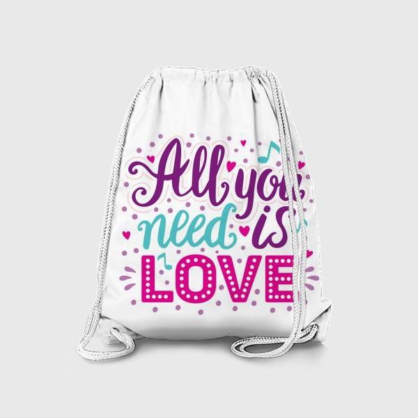Рюкзак «All you need is love»