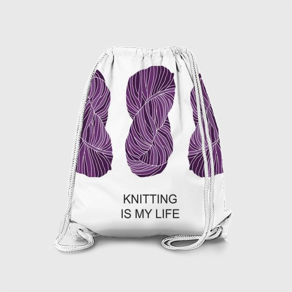 "Рюкзак «""Knitting is my life 2""»"