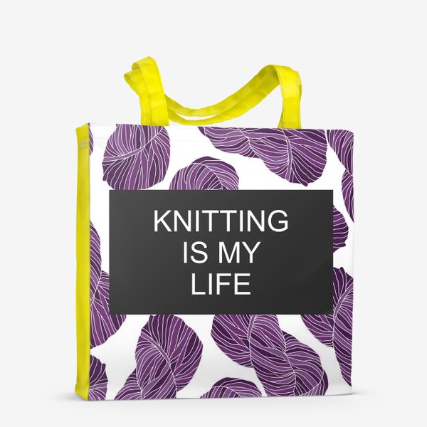"Сумка-шоппер «""Knitting is my life""»"