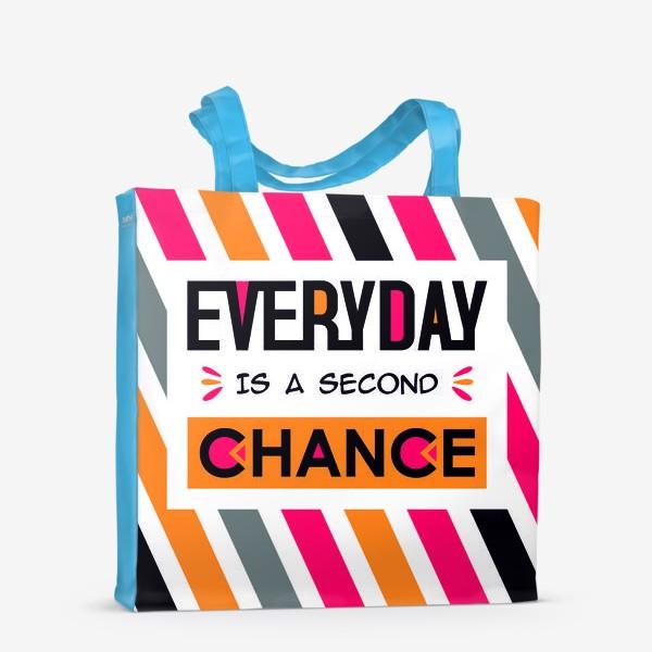 Сумка-шоппер «Everyday is a second chance»