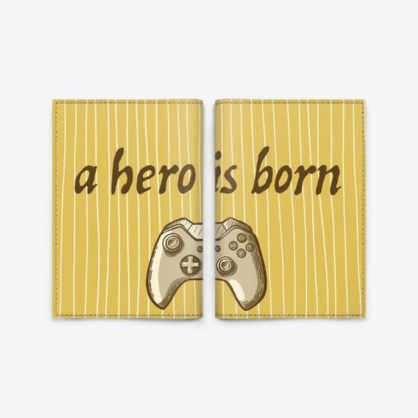 Обложка для паспорта «Герой родился!»