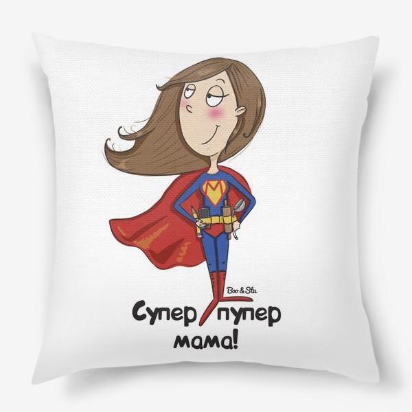 Подушка «Подарок маме. супер мама»