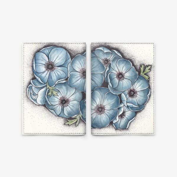 Обложка для паспорта «Синие анемоны»