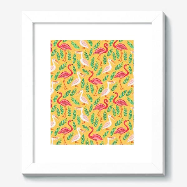 Картина «Пеликаны, фламинго, тропические листья на желтом фоне. »