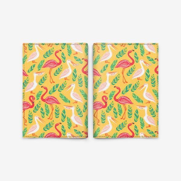 Обложка для паспорта «Пеликаны, фламинго, тропические листья на желтом фоне. »