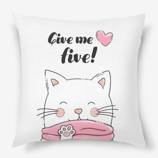 """Подушка «Кот """"Give me five""""»"""