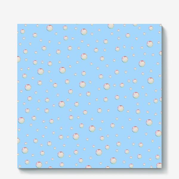 Холст «Пузыри»