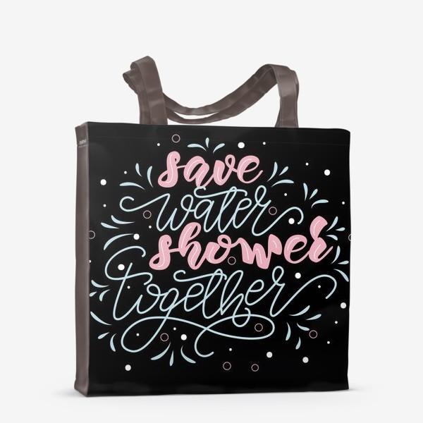 Сумка-шоппер «Save water. Shower together poster»