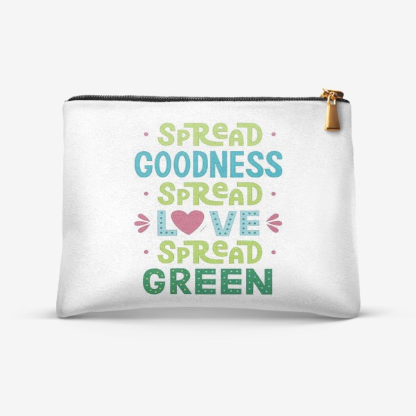 "Косметичка «Любить природу ""Spread goodness, spread love, spread green""»"