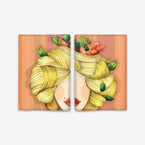Обложка для паспорта «Итальянская красавица Паста»