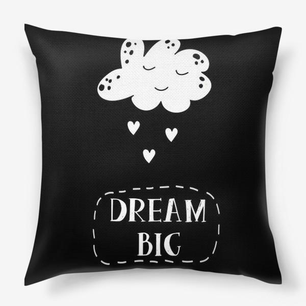 Подушка «Dream big. Мечтай»