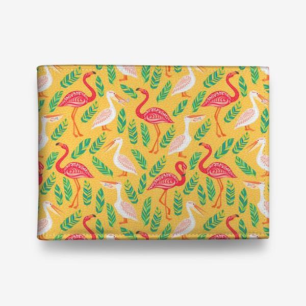Кошелек «Пеликаны, фламинго, тропические листья на желтом фоне. »