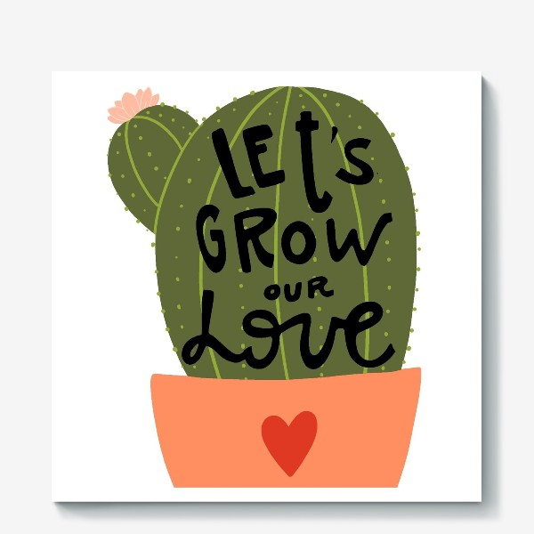 Холст «lets grow our love»