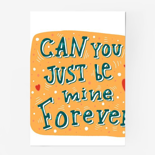 Постер «Can you just be mine forever»