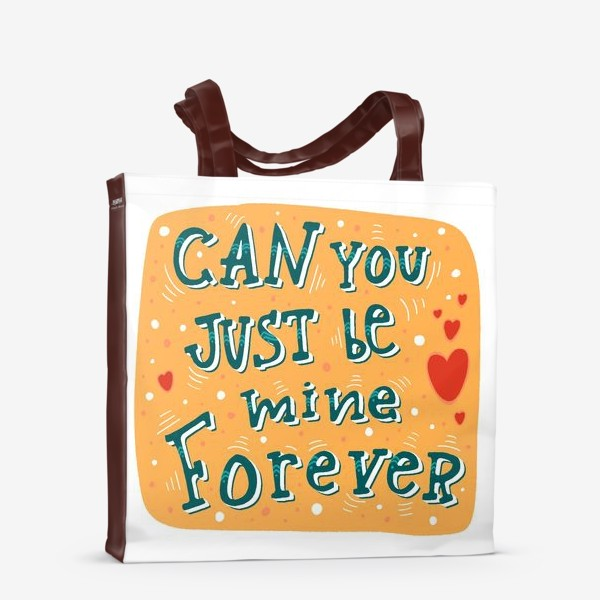 Сумка-шоппер «Can you just be mine forever»